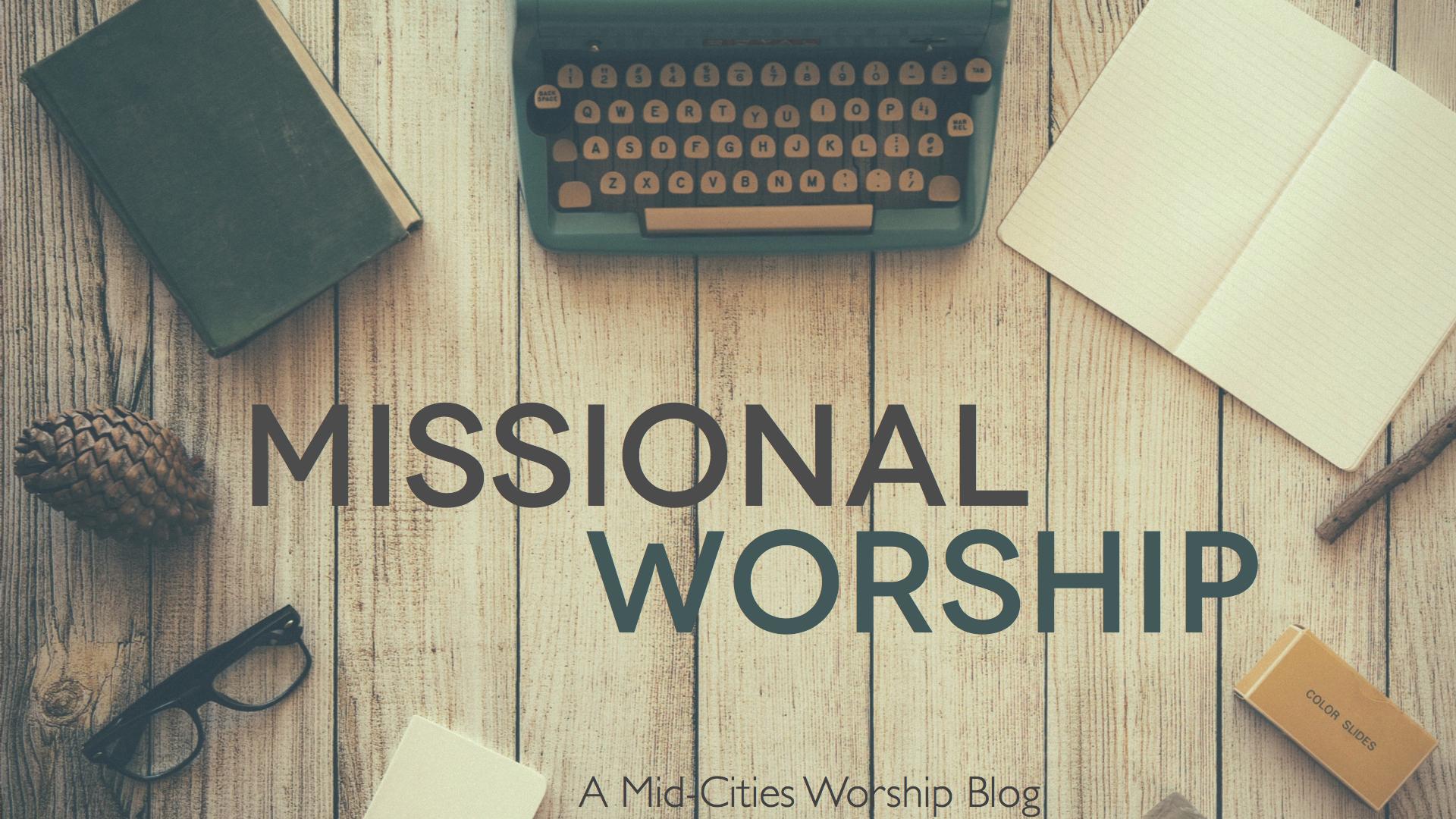 Missional Worship Blog